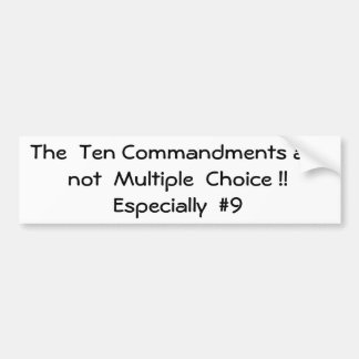 The  Ten Commandments are not  Multiple  Choice... Bumper Sticker
