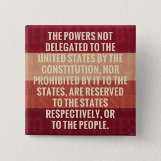 The Tenth Amendment 2 Inch Square Button