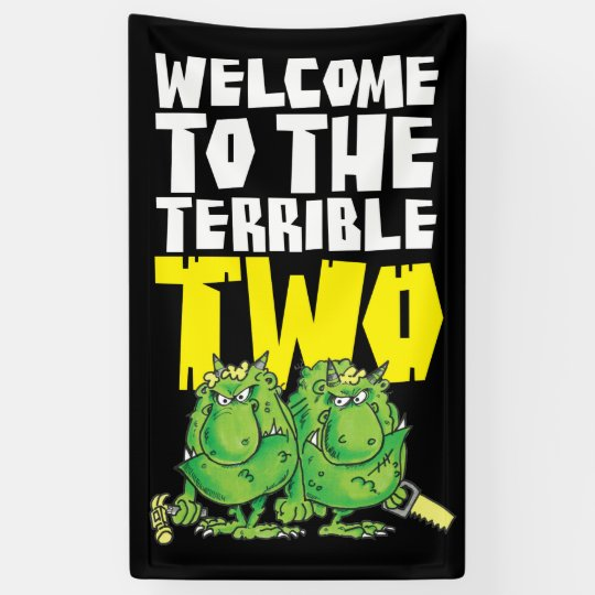 The Terrible Two banner black