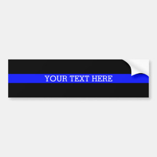 The Thin Blue Line - Your Text Here Bumper Sticker