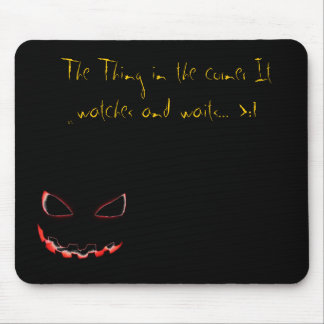 The Thing in the the mousepad...ver.2.0 Mouse Pad