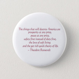 The things that will destroy America..... 2 Inch Round Button