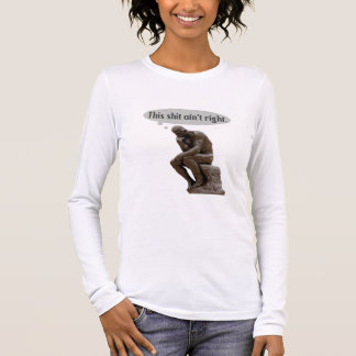 The Thinker This Ain't Right Personalized Long Sleeve T-Shirt