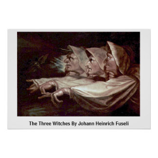 The Three Witches By Johann Heinrich Fuseli Poster