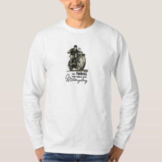 The Thrill of Riding Motorcycles T-Shirt