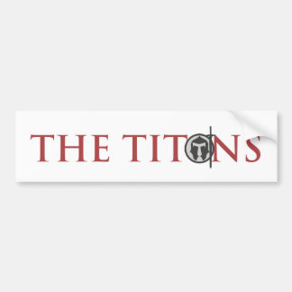 The Titans Stiker 2 Bumper Sticker