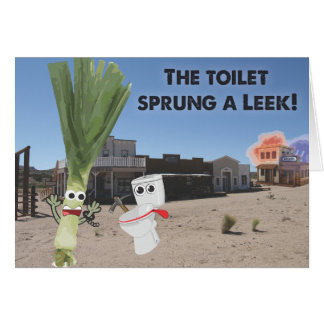 The Toilet Sprung a Leek! Greeting Card