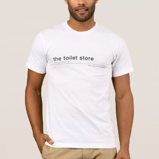 the toilet store - where my clothes are from T-Shirt