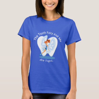 The Tooth Fairy And Me T-Shirt
