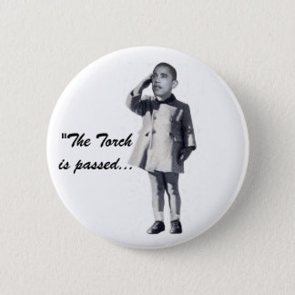 """""""The Torch is passed..."""" 2 Inch Round Button"""