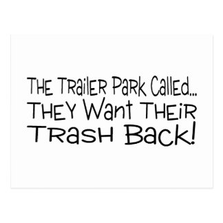The Trailer Park Called They Want Their Trash Back Postcard