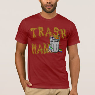 The TRASH MAN!! T-Shirt