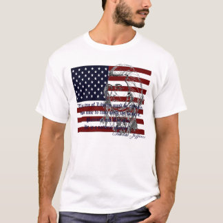 """""""The tree of Liberty must be refresh... T-Shirt"""