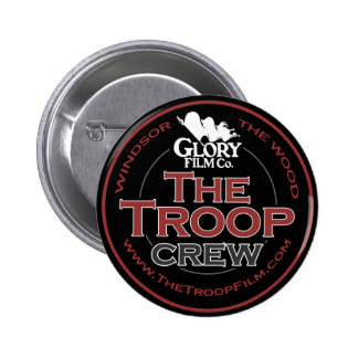 The Troop Crew 2¼ Inch button/badge 2 Inch Round Button