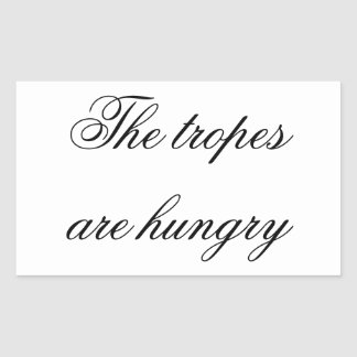 The tropes are hungry sticker