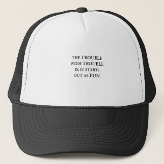 the trouble with trouble is it starts out as fun.p trucker hat