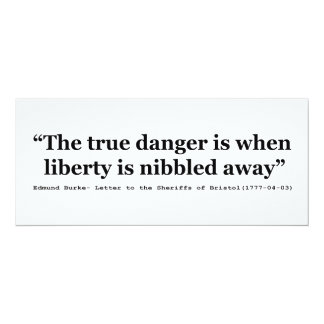 """The True Danger is When Liberty is Nibbled Away 4"""" X 9.25"""" Invitation Card"""
