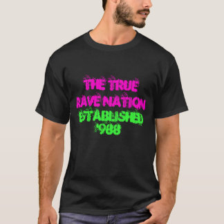 The True Rave Nation T-Shirt