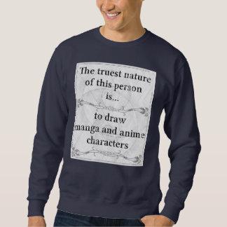 The truest nature... draw manga and anime sweatshirt
