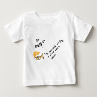 The Trump-et - The beauty of me..... Baby T-Shirt