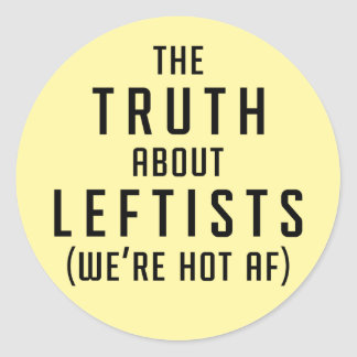 The Truth About Leftists Sticker