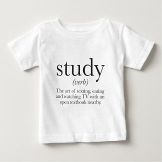 The truth about studying baby T-Shirt