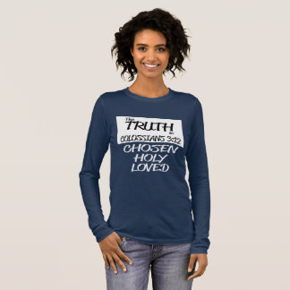 The Truth is... Colossians 3:12 Shirt