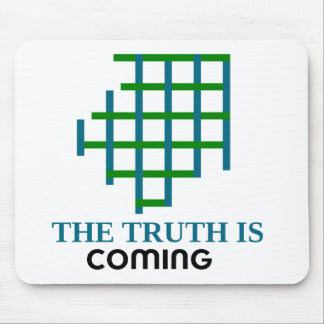 the truth is coming mouse pad