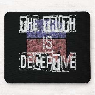 The Truth is Deceptive 1 Mouse Pad