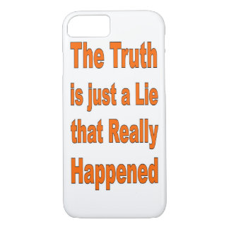 THE TRUTH IS JUST A LIE iPhone 7 CASE