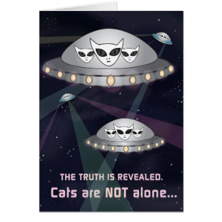 The Truth Is Revealed: Cats Are Not Alone! Card