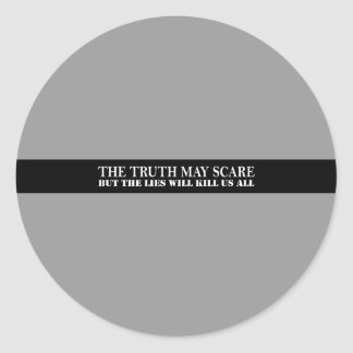 The truth may scare round sticker