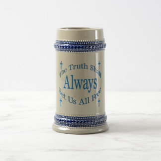 The Truth Shall Always Set Us All Free Beer Stein