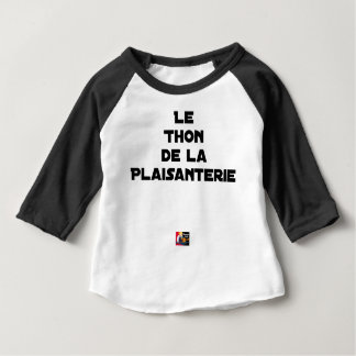The TUNA OF the JOKE - Word games Baby T-Shirt