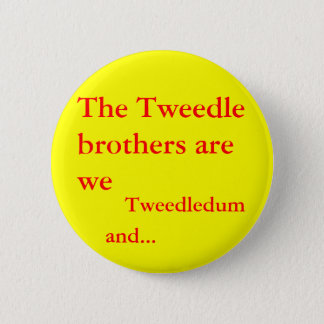 The Tweedle brothers are we 2 Inch Round Button