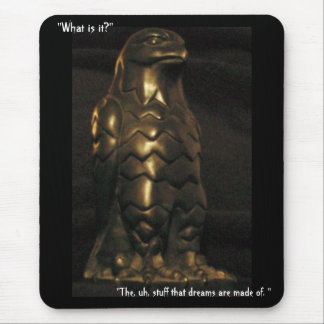 """The, uh, stuff that dreams are made of."" Mouse Pad"