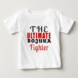THE ULTIMATE BOJUKA FIGHTER BABY T-Shirt