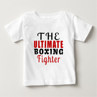 THE ULTIMATE BOXING FIGHTER BABY T-Shirt