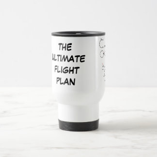 The Ultimate Flight Plan Travel Mug