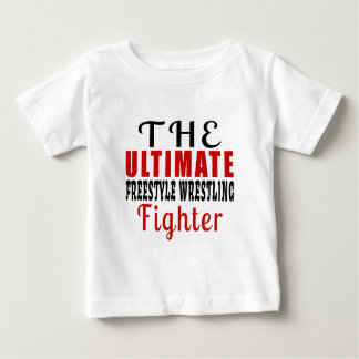 THE ULTIMATE FREESTYLE WRESTLING FIGHTER BABY T-Shirt