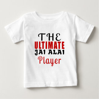 THE ULTIMATE JAI ALAI FIGHTER BABY T-Shirt