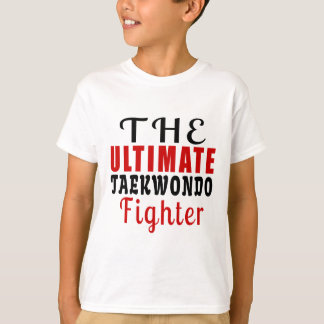 THE ULTIMATE TAEKWONDO FIGHTER T-Shirt