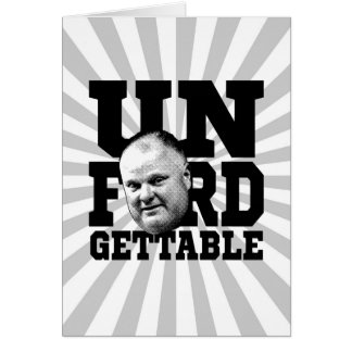 The Unforgettable Mayor Rob Ford of Toronto Card