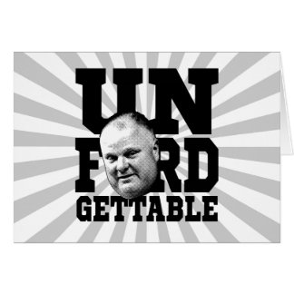 The Unforgettable Mayor Rob Ford of Toronto Greeting Card