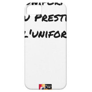 THE UNIFORM WITH PRESTIGE, NOT UNIFORMITY iPhone 5 CASES