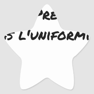 THE UNIFORM WITH PRESTIGE, NOT UNIFORMITY STAR STICKER