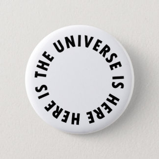 The Universe... 2 Inch Round Button