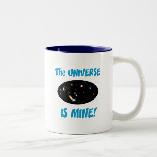 The Universe Is Mine Mugs