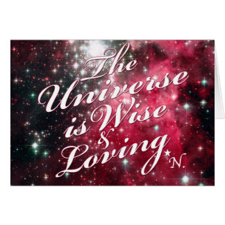 The Universe is Wise and Loving Greeting Card