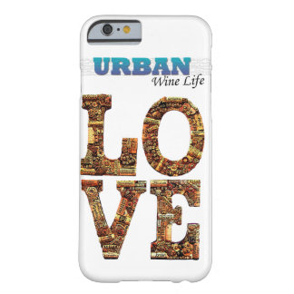 The Urban Wine Life LOVE is made with Wine Corks Barely There iPhone 6 Case